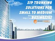 SIP Trunking Solutions for Small to Medium Businesses from BroadConnec