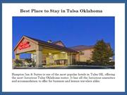 Come for a Luxurious Stay in Tulsa OK