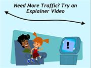 Need More Traffic- Try an Explainer Video
