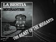 La bestia de los migrantes. The beast of the migrants
