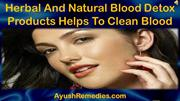 Herbal And Natural Blood Detox Products Helps To Clean Blood