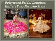 Bollywood Bridal Lenghas Imitate Your Favorite Stars