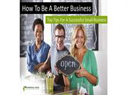 How to be a Better Business - Top Tips for a Successful Small Business