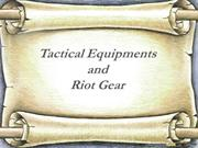 Tactical Equipments and Riot Gear