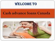 Payday Cash Advance- Cash Loans Canada to Deal with Daily Expenses