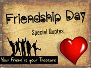 Friendship Day - Special Quotes