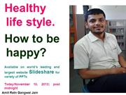 Life style PPT. How to be happy. Ways to be happy. Amit ka lifestyle P