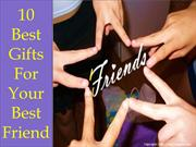 10 Best Gifts For Your Best Friend