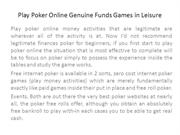 Play Poker Online Genuine Funds Games in Leisure
