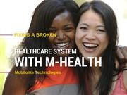 Fixing a Broken Healthcare System with mHealth