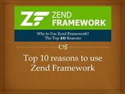Top 10 Reasons to use Zend FrameWork