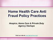 Home Health Care Anti Fraud Policy Practices: Hospice, Home Care