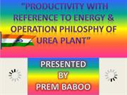 Productivity with Reference to Energy & Operation Philosphy of Urea Pl