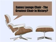 Eames Lounge Chair - The Greatest Chair in History?