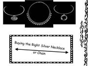 Buying the Right Silver Necklace or Chain