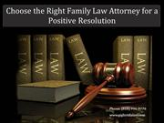 Choose the Right Family Law Attorney for a Positive Resolution