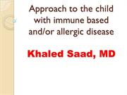 Approach to the child with immune based and allergic disease