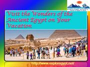 Visit the Wonders of the Ancient Egypt on Your Vacation
