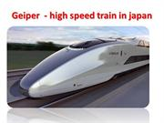 Geiper  - bullet train in japan with high