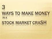 3 Ways to Make Money in a Stock Market Crash