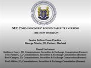 SEC Commissioner's Round Table – Traversing the New Horizon