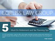Corliss Law Group   5 Must-Do Retirement and Tax Planning Tips