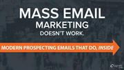 Mass Email Marketing Doesn't Work:Modern Prospecting Emails That Do In
