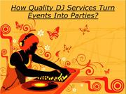 How Quality DJ Services Turn Events Into Parties