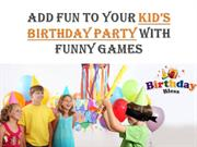 Birthday Bless-Add Fun to Your Kid's Birthday Party with funny games