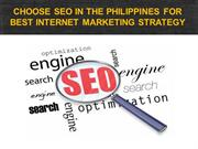 CHOOSE SEO IN THE PHILIPPINES FOR BEST INTERNET MARKETING STRATEGY