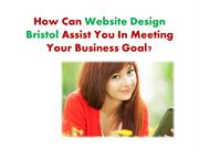 How Can Website Design Bristol Assist You In Meeting Your Business Goa