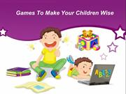 Games To Make Your Children Wise