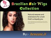 Brazilian Hair Wigs Collection | beweave.it