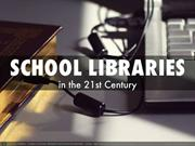 School Libraries In the 21st Century