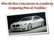 Hire the Best Limo Service in London by Comparing Price & Facilities
