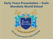 Early Years Presentation - Ecole Mondiale World School