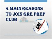 4 Main Reasons to Join GRE Prep Club