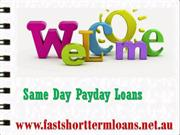 Same Day Payday Loans - Get Small Cash Assistance on Instant Require