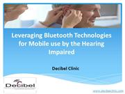 Leveraging Bluetooth Technologies for Mobile use by the Hearing