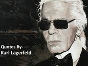 Quotes By-Karl Lagerfeld