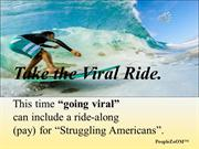 Take the VIRAL Ride.......   .VIRAL-a-d14-8-14