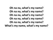 Oh na na, what's my name lyrics(Rihanna)