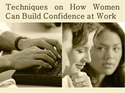 Techniques on How Women Can Build Confidence at Work