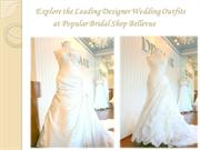 Explore the Leading Designer Wedding Outfits at Popular Bridal Shop Be