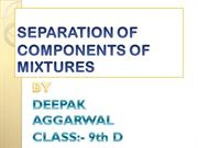 SEPARATION OF COMPONENTS OF MIXTURES