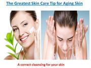 The Greatest Skin Care Tip for Aging Skin
