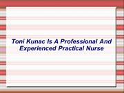 Toni Kunac Is A Professional And Experienced Practical Nurse