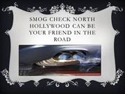 Smog Check North Hollywood can be Your Friend in the Road