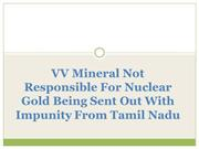 VV Mineral Not Responsible For Nuclear Gold Being Sent Out With Impuni