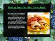 Healthy Breakfast With Goran Rajsic